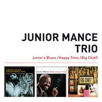 Junior Mance - Junior's Blues + Happy Time + Big Chief! (Bonus Track Version)