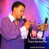 Kevin Foster - I Can't Get Over You