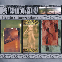Autumn - Fleeting Impressions
