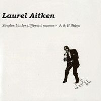 Laurel Aitken - Singles Under Different Names - A & B Sides (Volume 3)