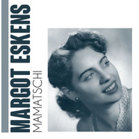 Margot Eskens - Mamatschi