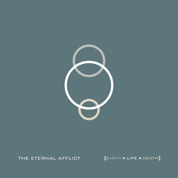 The Eternal Afflict - Birth Life Death (Explicit)