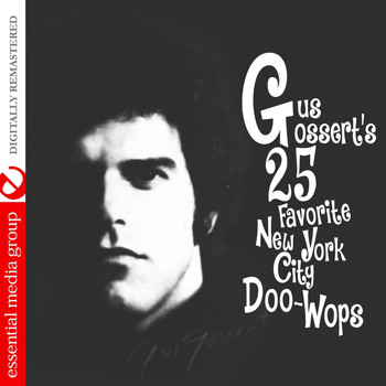 Various Artists - Gus Gossert's 25 Favorite New York Doo-Wops (Digitally Remastered)