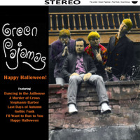 The Green Pajamas - Happy Halloween!