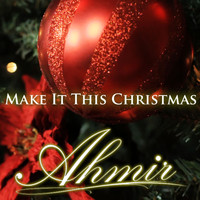 Ahmir - Make It This Christmas