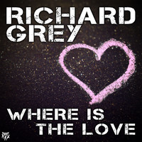 Richard Grey - Where Is the Love (feat. Kaysee)