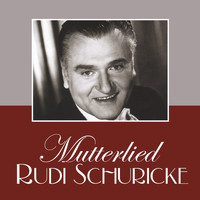 Rudi Schuricke - Mutterlied