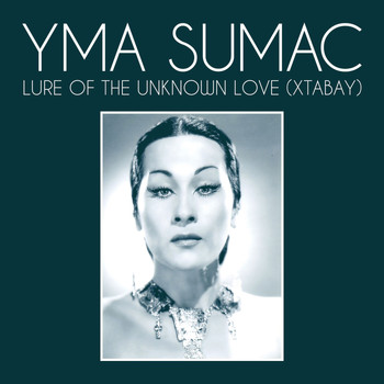 Yma Sumac - Lure Of The Unknown Love (Xtabay)