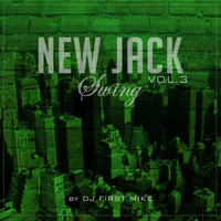 Dj First Mike - New Jack Swing, Vol. 3