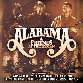 Alabama - Alabama And Friends Live At The Ryman