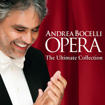 Andrea Bocelli - Opera - The Ultimate Collection