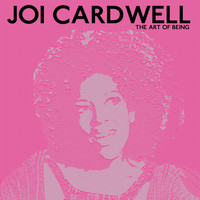Joi Cardwell - The Art of Being (Explicit)