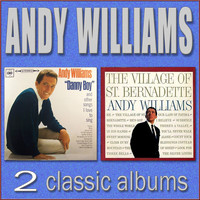Andy Williams - Danny Boy / The Village of St. Bernadette