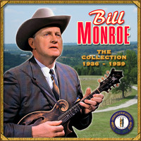 Bill Monroe - The Collection '36-'59
