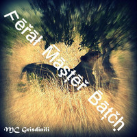 Mc Grisdinili - Feral Master Batch