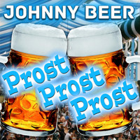 Johnny Beer - Prost, Prost, Prost
