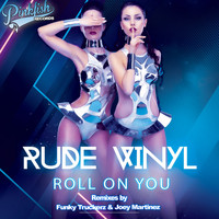 Rude Vinyl - Roll On You
