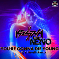 Kesha - You're Gonna Die Young