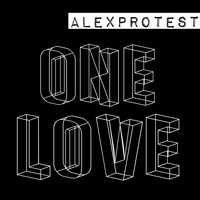 AlexPROteST - One Love