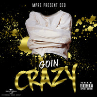CEO - GOIN CRAZY