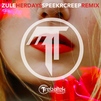 Zule - Her Days (SpeekrCreep Remix)