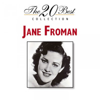 Jane Froman - The 20 Best Collection