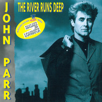 John Parr - The River Runs Deep