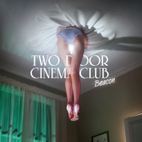 Two Door Cinema Club - Beacon (Deluxe Version)