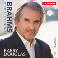 Barry Douglas - Brahms: Works for Solo Piano, Vol. 3