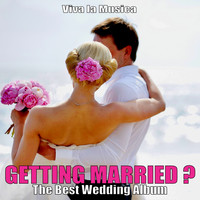 Viva La Musica - Getting Married? - The Best Wedding Album