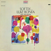 Luiz Bonfá - Softly...