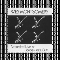 Wes Montgomery - At Jorges Jazz Club (Live)