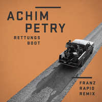Achim Petry - Rettungsboot (Franz Rapid Mix)