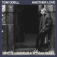Tom Odell - Another Love (Dimitri Vangelis & Wyman Remix)