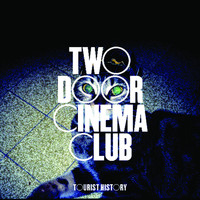 Two Door Cinema Club - Tourist History (Deluxe Edition)