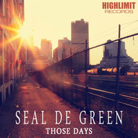 Seal De Green - Those Days