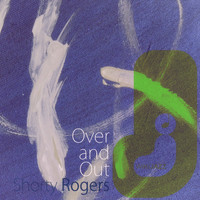 Shorty Rogers - Over and Out
