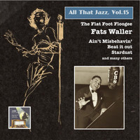 Fats Waller - All That Jazz, Vol. 15: Fats Waller – The Flat Foot Floogee