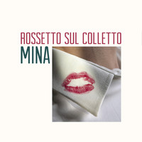 Mina - Rossetto sul colletto