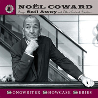 "Noel Coward - Noël Coward Sings ""Sail Away"" and Other Coward Rarities (Recordings 1944-1961)"