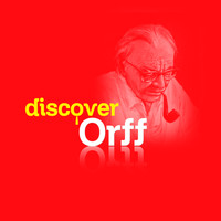 Carl Orff - Discover Orff