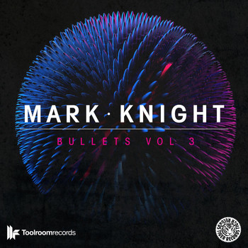Mark Knight - Bullets, Vol. 3