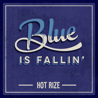 Hot Rize - Blue Is Fallin'
