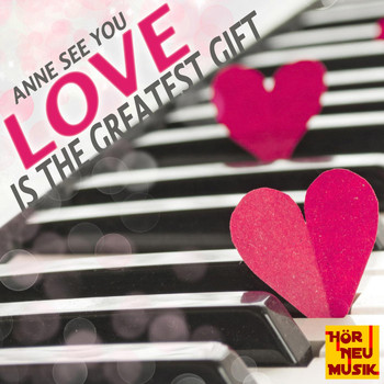 Anne See You - Love Is the Greatest Gift