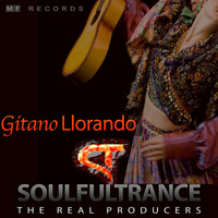 Soulfultrance the Real Producers - Gitano Llorando