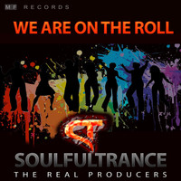 Soulfultrance the Real Producers - We Are On the Roll