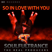 Soulfultrance the Real Producers - So in Love With You