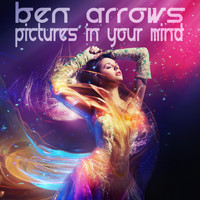 Ben Arrows - Pictures in Your Mind