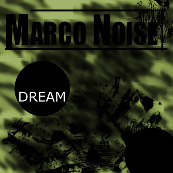 Marco Noise - Dream