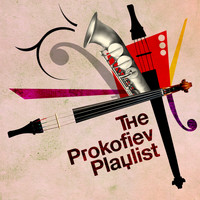 Sergei Prokofiev - The Prokofiev Playlist